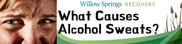 What Causes Alcohol Sweats?