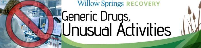 Generic Drugs, Unusual Activities